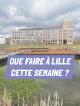 Que faire à Lille cette semaine