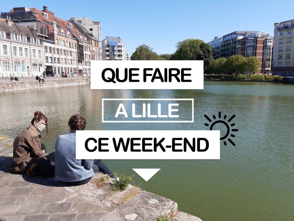 Que faire à Lille ce weekend ? (le 15, 16 et 17 mai 2020)