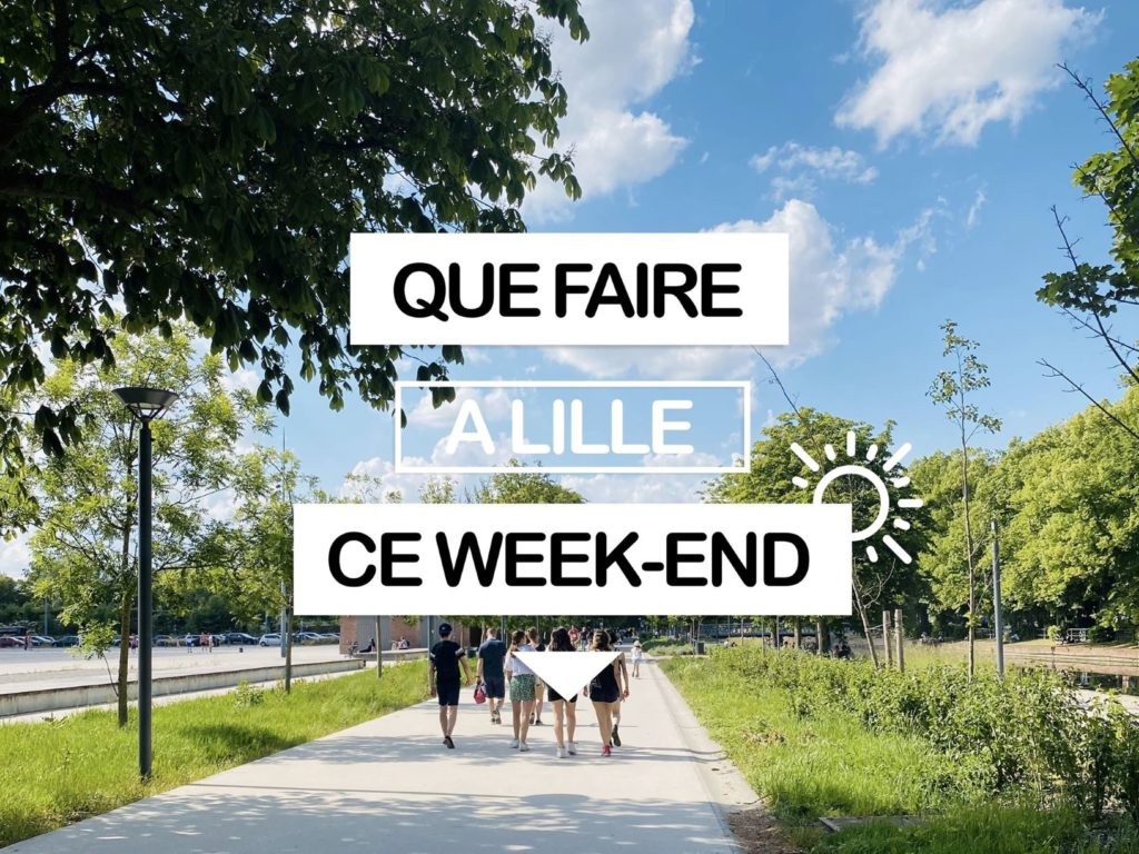 Que faire à Lille ce weekend ? (le 22, 23 et 24 mai 2020)