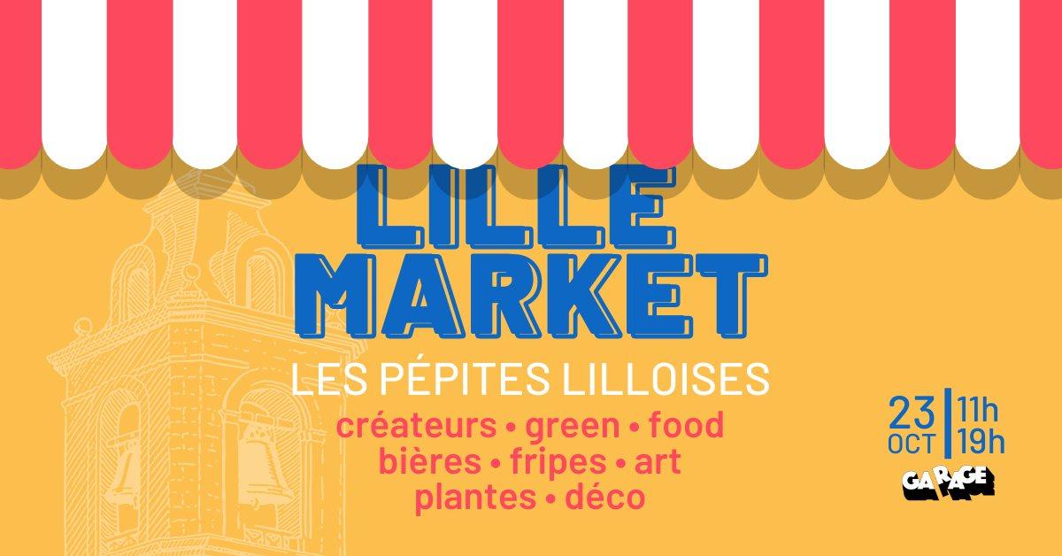Evénement – Lille Market le samedi 23 octobre de 11h à 19h à Garage